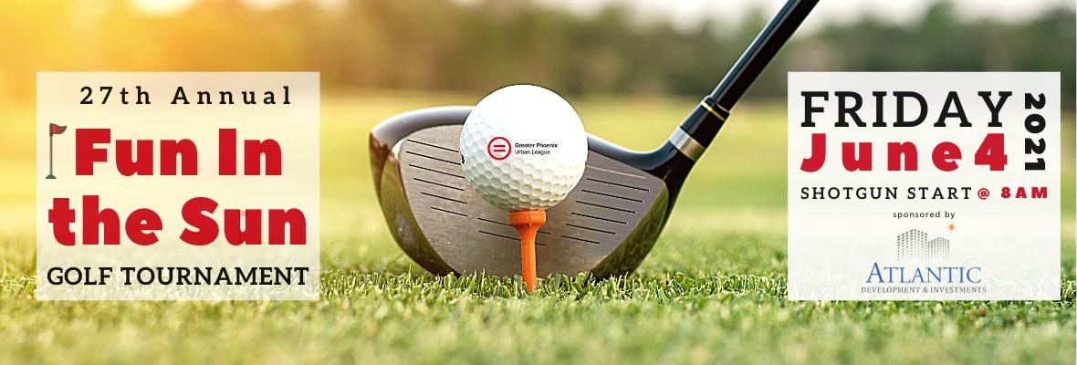 Greater Phoenix Urban League 28th Annual 'FUN IN THE SUN' Golf Tournament, June 4, 2021